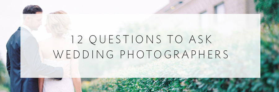 12 questions to ask potential wedding photographers