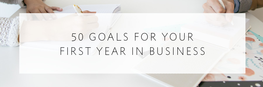 50 goals for your first year in business