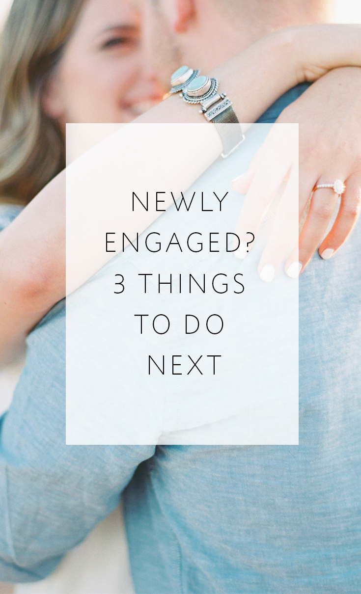 These are the 3 things you have to do FIRST after getting engaged!