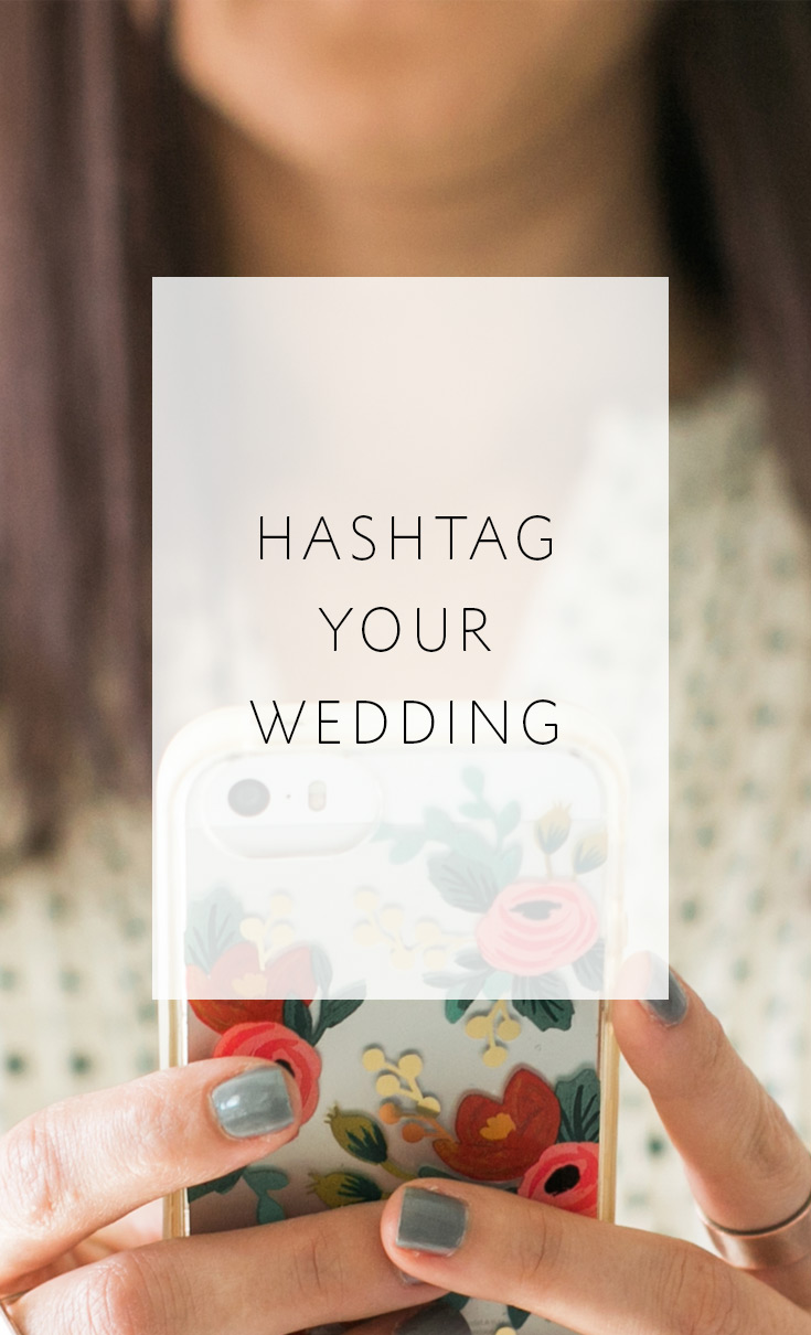 Tips on how to create and use your perfect wedding hashtag