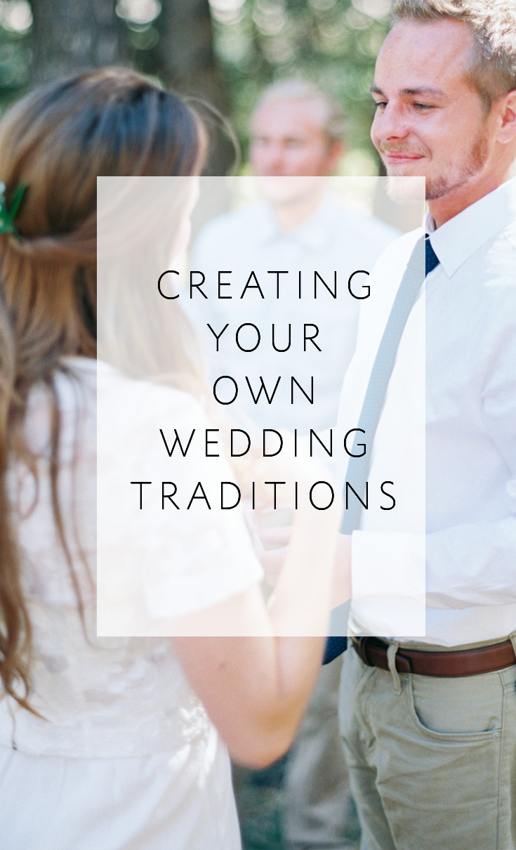 Create your own wedding traditions to make your big day unique!