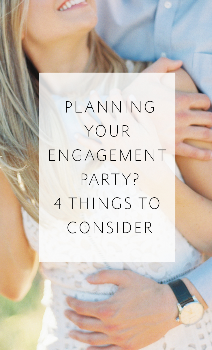 4 things to consider before you start planning your engagement party!