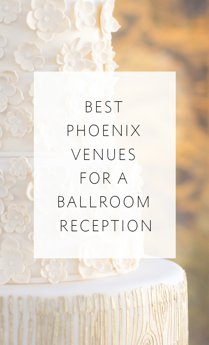 5 gorgeous venues for a ballroom reception in the Phoenix area