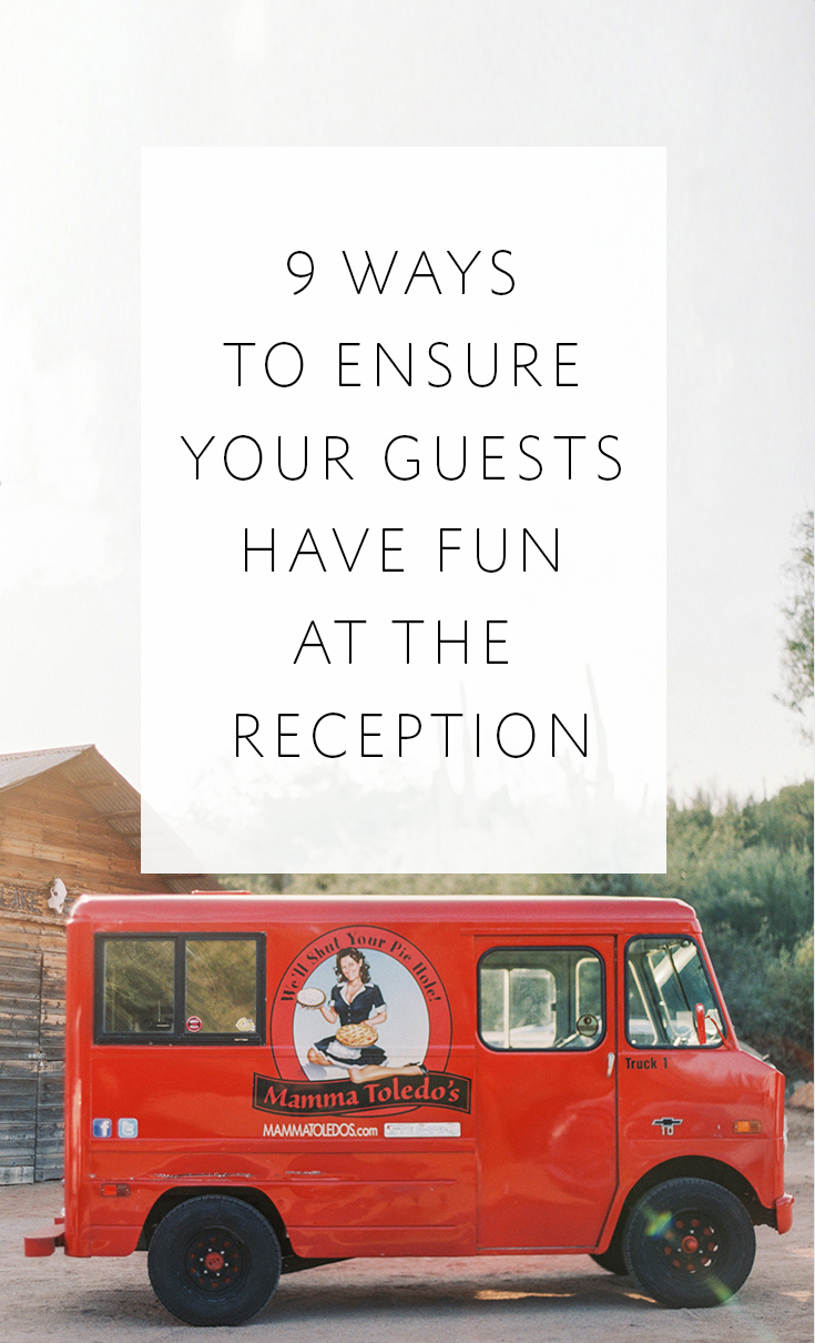 Make your reception fun and memorable for your guests!