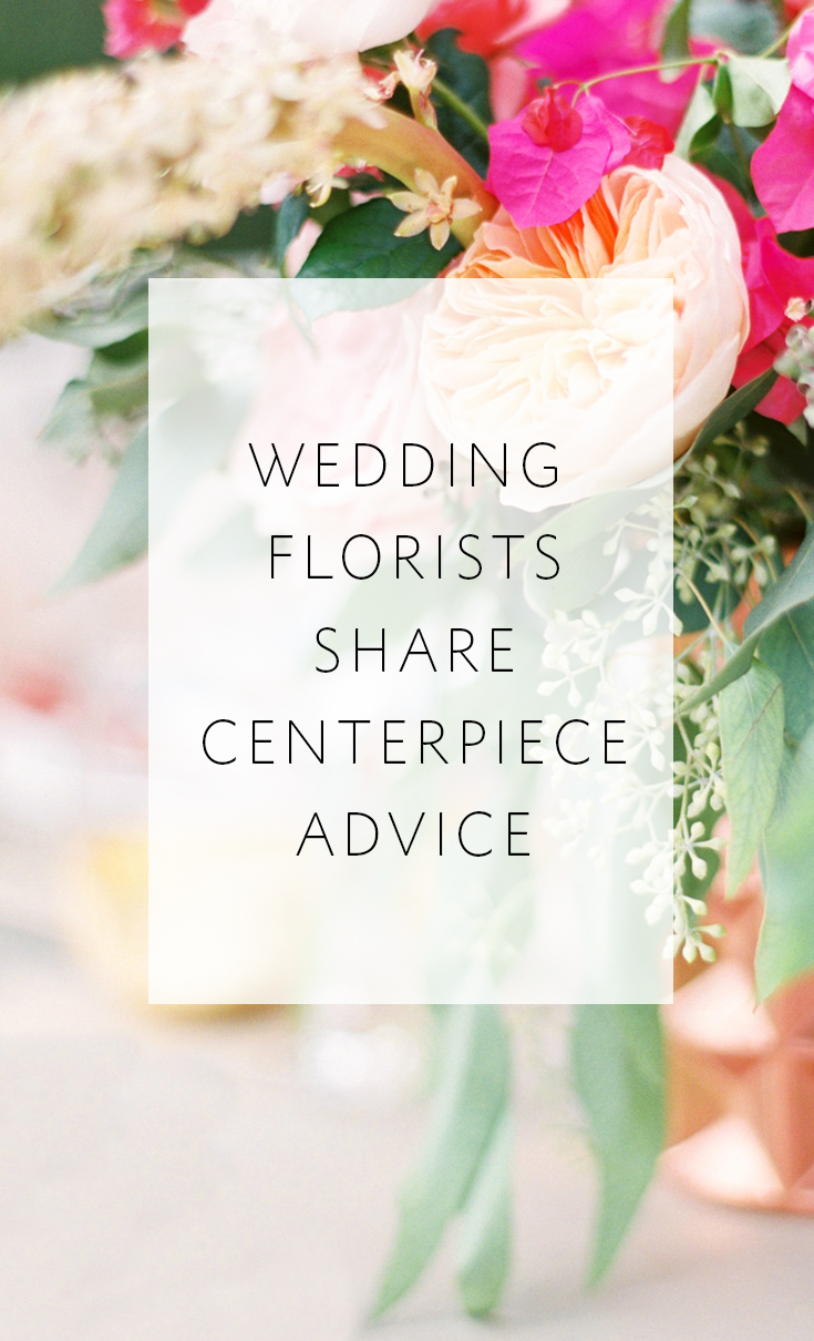 Expert florists share tips and insights for amazing wedding centerpieces!
