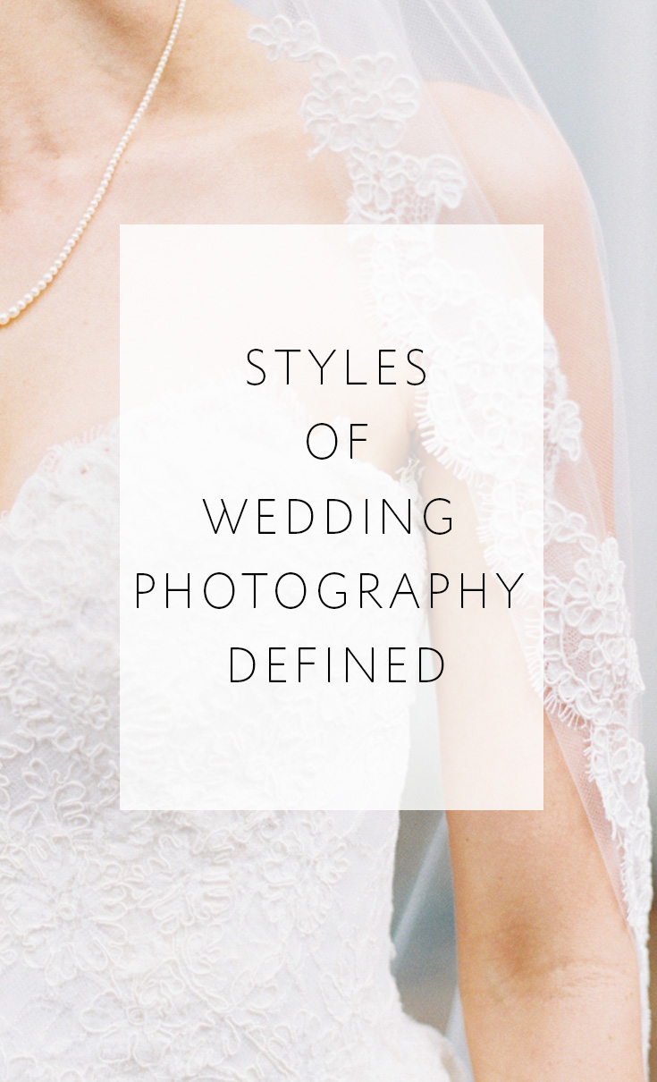 Defining wedding photography styles so you can find the right one for you!