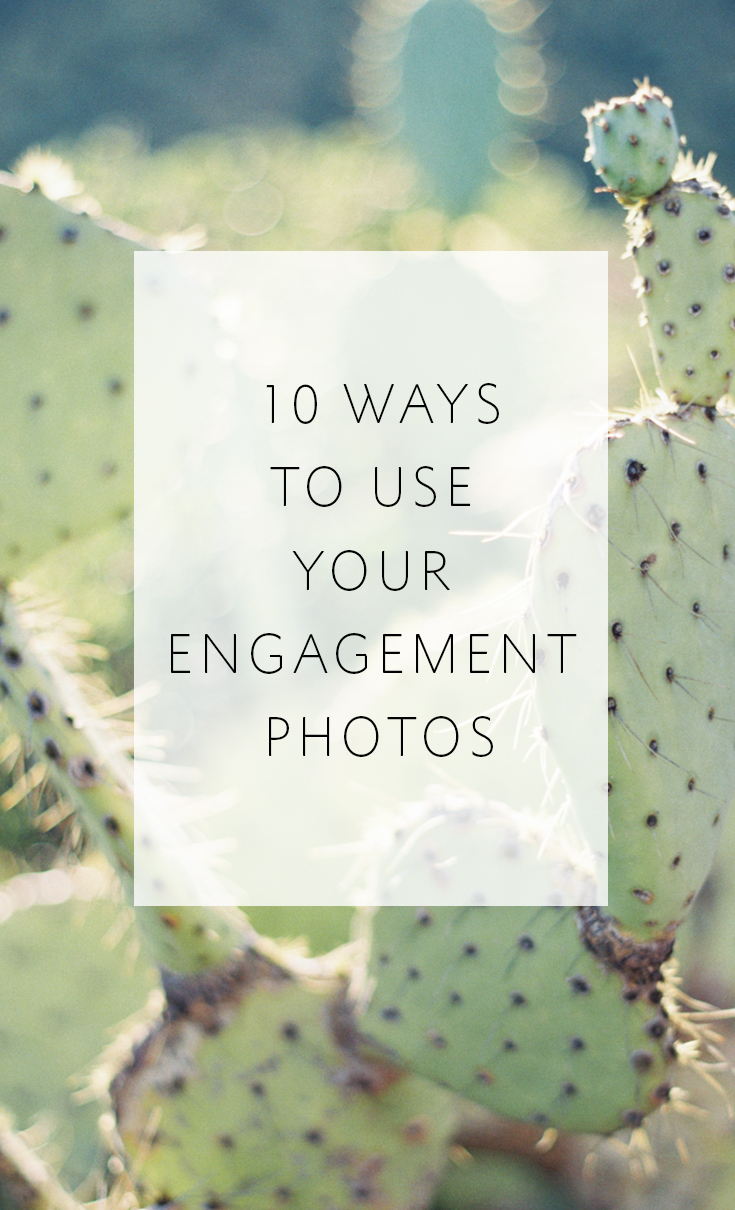 10 great ways that you can use your engagement photos!