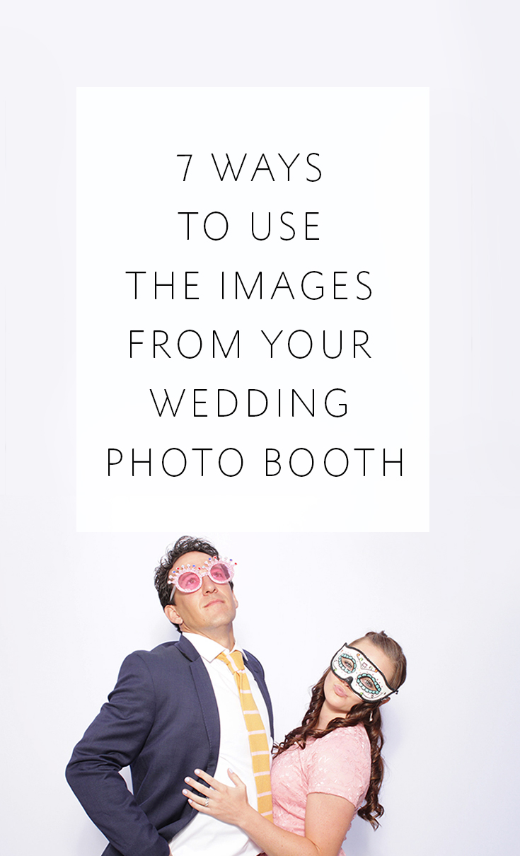 Don't let the photos from your photo booth go to waste! Here's how to use  them!